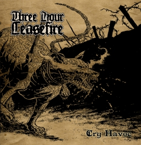 Three Hour Ceasefire - Cry Havoc