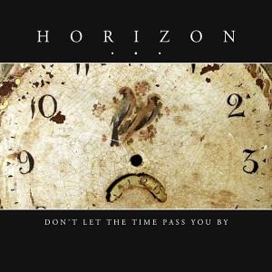Horizon - Don't Let Time Pass You By