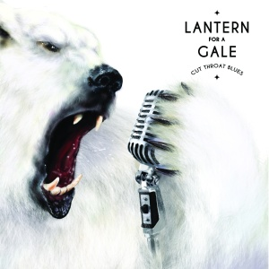 Lantern For A Gale - Cut Throat Blues